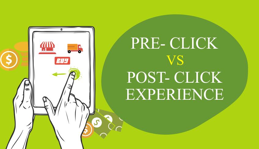 Pre- Click vs Post- Click Experience